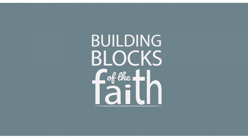 Building Blocks of the Faith Introduction